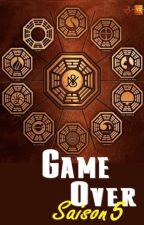 GAME OVER : Saison 5 par ArcadieExi