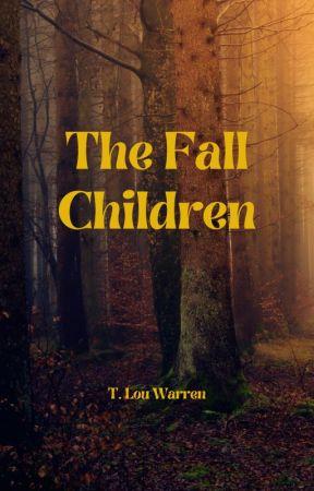 The Fall Children by tlouwarren