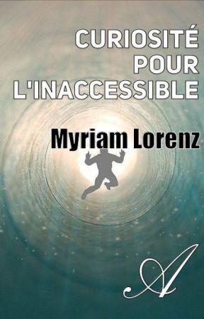 Curiosité pour l'inaccessible by MyriamLorenz