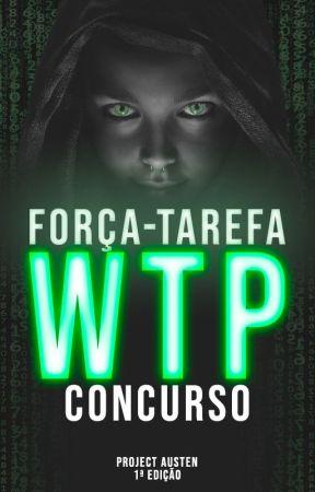 CONCURSO: Força-Tarefa WTP by ConcursoWTP