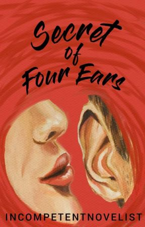 Secret of Four Ears by IncompetentNovelist