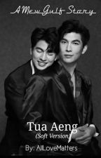Tua Aeng (Soft Version) by AllLoveMatters