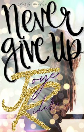 Joye Rider: Never Give Up by CharlyManlove