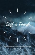 Lost & Found (based of the story of 'Harry Potter' by J.K.R) by Bucky145-