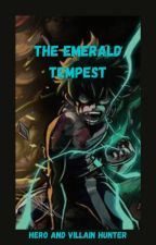 The Hero and Villain Hunter: Emerald Tempest by TheHatOfTheHats