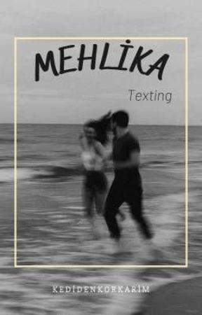 Mehlika|Texting by kedidenkorkarim