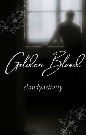 Golden Blood~ by cloudyactivity