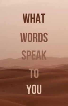 What Words Speak to You by arcticity