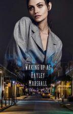 Waking up as Hayley Marshall by Katrina804