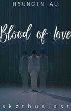 Blood of Love Hyungin filo-au by skzthusiast