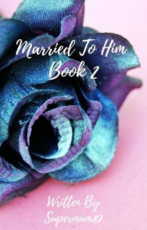 Married To Him by supermum87