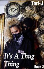 It's A Thug Thing by Tori-J