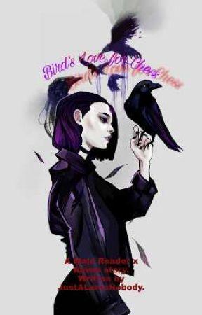 Bird's Love For Chess (Raven x male reader) by JustALameNobody