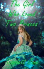 (COMPLETED) The Girl Who Loved Two Princes  by ScarlettJane47
