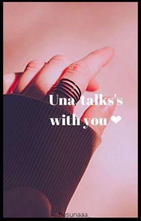 Una talk's with you~❤️ by hasunaaa_