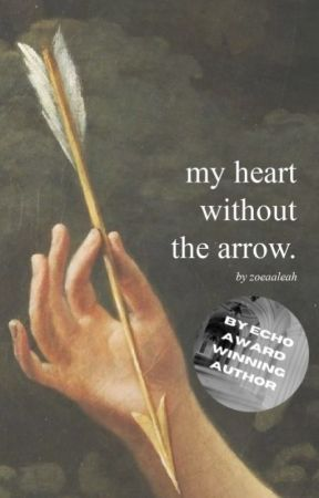 my heart without the arrow by zoeaaleah