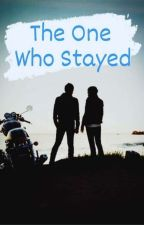 The One Who Stayed  by Soumyaa8320