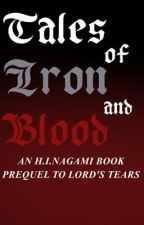 Tales of Iron and Blood by HyuIchiryuuNagami