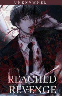 The Reached Revenge🔪🩸  [HIATUS!] cover