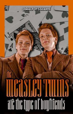 the weasley twins're the type of boyfriends by malfoysshawn