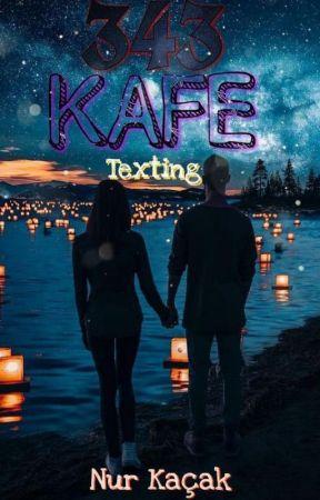 343 Kafe/Texting by Nurkacak57