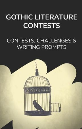 Contests, Challenges & Writing Prompts by GothicLit