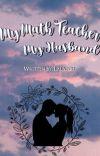 My Math Teacher, My Husband cover