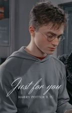 Just For You [Harry Potter y tú] by just_anne_0