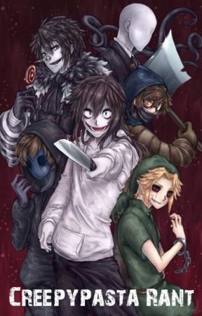 My Rant About Creepypasta by TheQueenofDevils