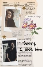 Sorry, I love him by harry_s_angel_