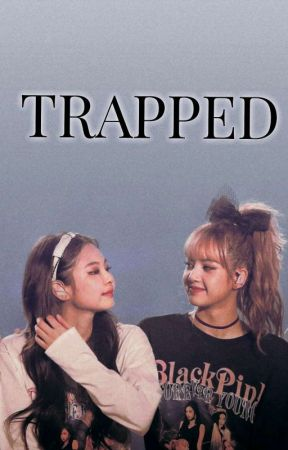 Trapped (ONE SHOT JENLISA) ✔ by Smile_Free15