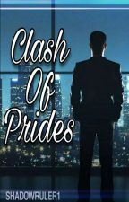 Clash Of Prides by ShadowRuler1