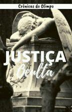 As crônicas do Olimpo, Livro 2: Justiça Oculta  by LeticiaWade