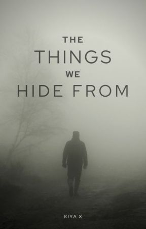 The Things we Hide from by flawed_silence