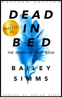 DEAD IN BED By Bailey Simms: The Complete First Book cover