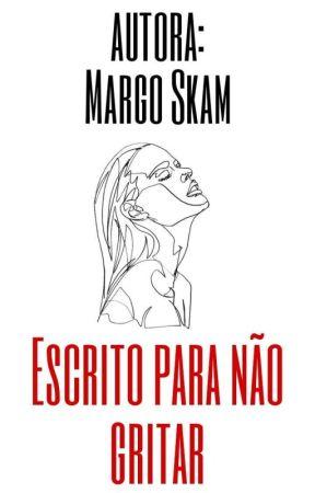 Escrito Para Não Gritar by -_Margo_Skam_-
