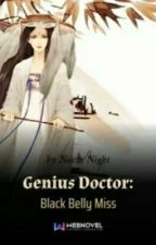 GENIUS DOCTOR: BLACK BELLY MISS  by Xy_xy_Re_rell