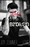 The Bad and The Broken cover