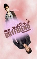 My Sister's Boyfriend by FallenAngelxox