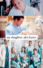 my daughter. alex karev. by chalabitches