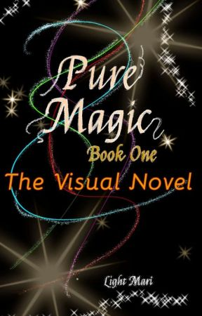 Pure Magic (Visual Novel Version) by CieloRelampago