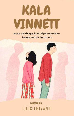 KALA VINNETT [ON GOING] by LilisEriyanti44