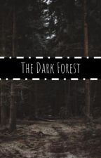 The Dark Forest | Finished by persephone0121