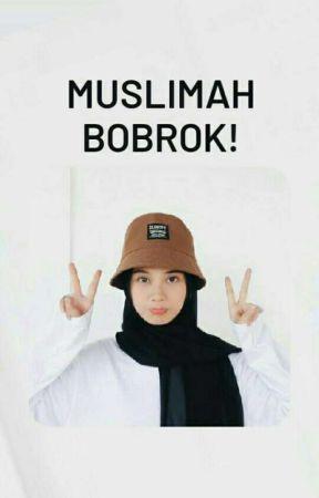Muslimah Bobrok! ✔ [END] by orgislam