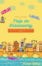 Trip To Discovery by Only1MrsStallings