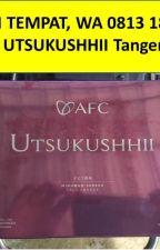 BAYAR DI TEMPAT, WA 0813 1858 5085 Jual UTSUKUSHHII Tangerang by utsukushhiitangerang