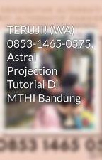 TERUJI! (WA) 0853-1465-0575, Astral Projection Tutorial Di MTHI Bandung by suciputrimaesari