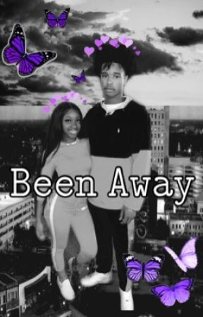 Been Away by writtenbymya