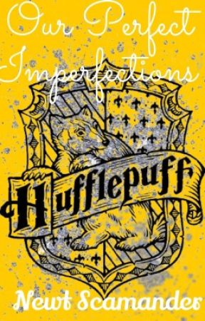Our Perfect Imperfections   Newt Scamander Fan-Fiction by Hufflepuffleness