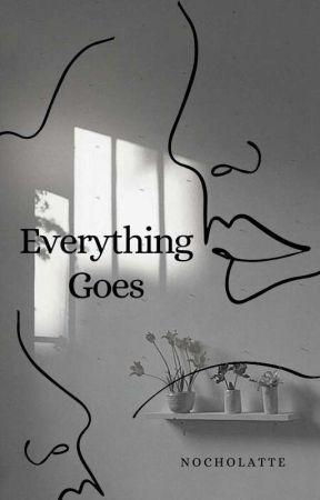 Everything Goes by nocholattevita